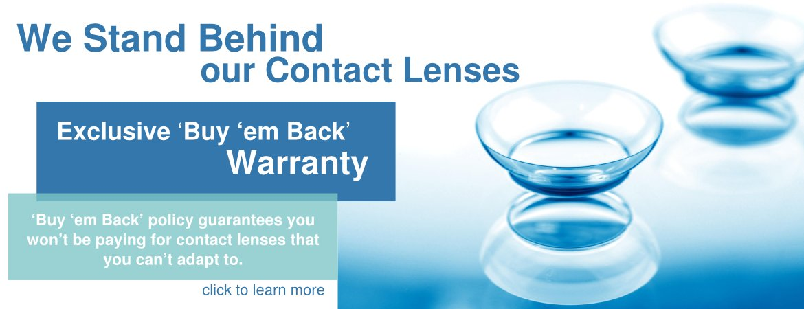 By them Back Warranty on all Contact Lenses